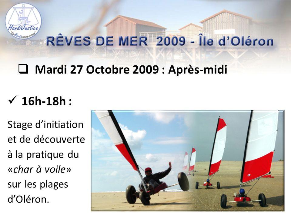  Mardi 27 Octobre 2009 : Après-midi  16h-18h : Stage d'initiation et de découverte à la pratique du «char à voile» sur les plages d'Oléron.