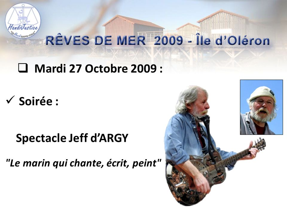  Mercredi 28 Octobre 2009 :  Journée à la cité de l'huître : 10h30 - 12h30 « L'aventure de l'huître »