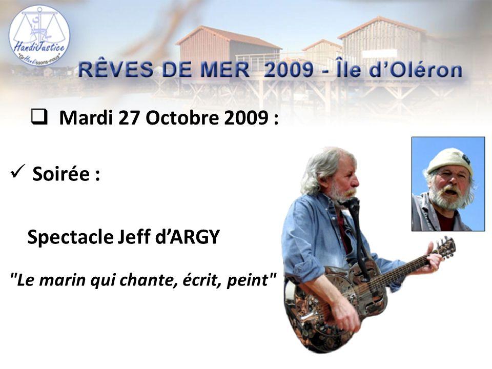  Mardi 27 Octobre 2009 :  Soirée : Spectacle Jeff d'ARGY