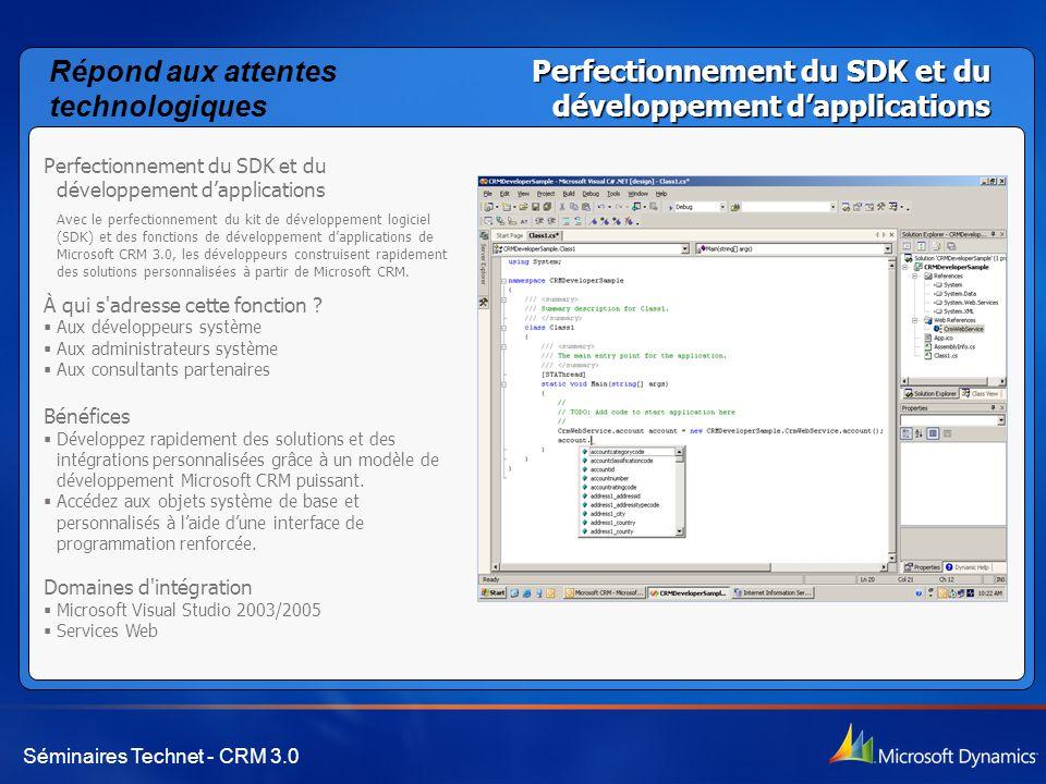 Séminaires Technet - CRM 3.0 Perfectionnement du SDK et du développement d'applications Avec le perfectionnement du kit de développement logiciel (SDK