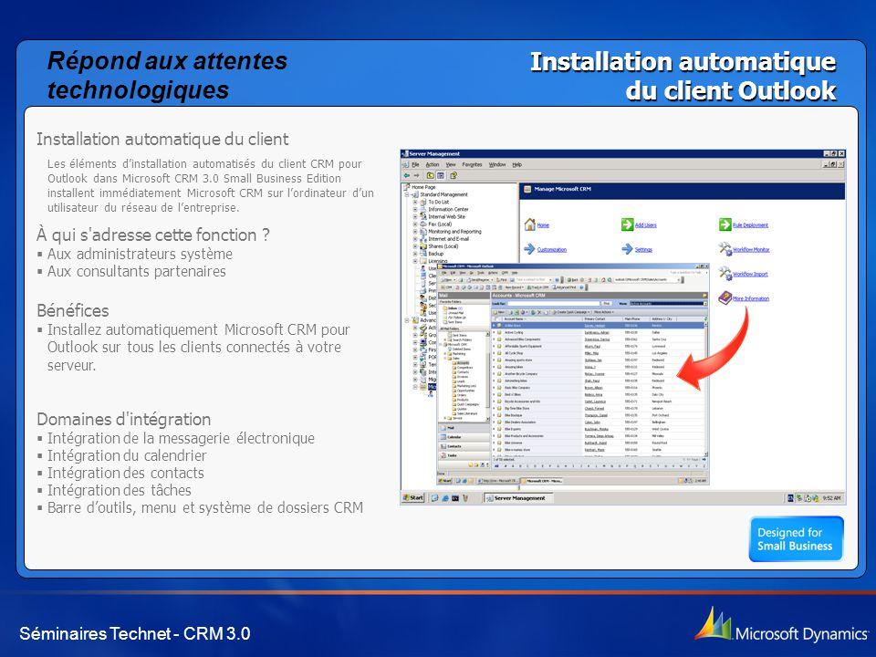 Séminaires Technet - CRM 3.0 Installation automatique du client Outlook Installation automatique du client Les éléments d'installation automatisés du client CRM pour Outlook dans Microsoft CRM 3.0 Small Business Edition installent immédiatement Microsoft CRM sur l'ordinateur d'un utilisateur du réseau de l'entreprise.