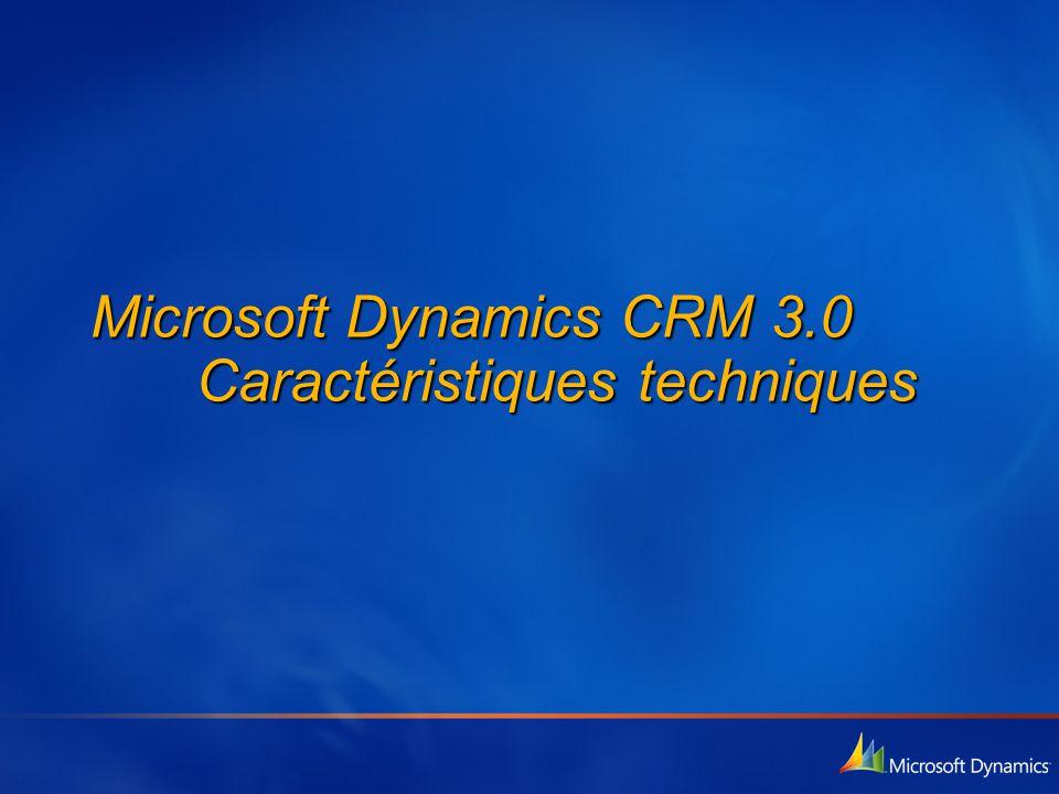 Microsoft Dynamics CRM 3.0 Caractéristiques techniques