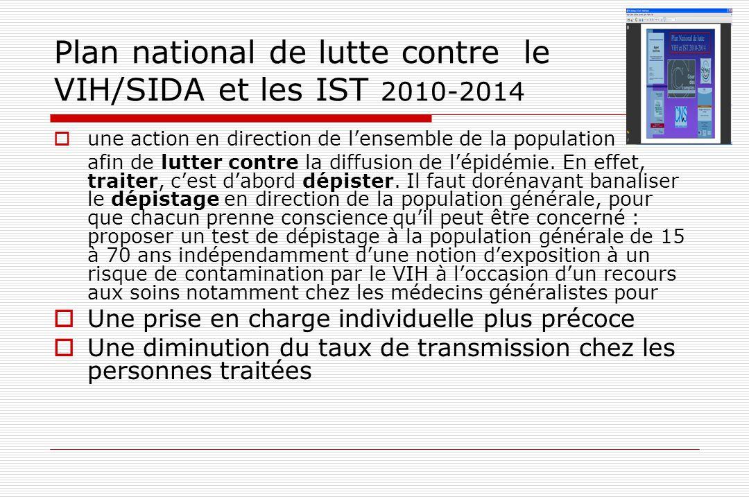 Plan national de lutte contre le VIH/SIDA et les IST 2010-2014  une action en direction de l'ensemble de la population afin de lutter contre la diffu