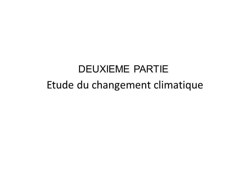 DEUXIEME PARTIE Etude du changement climatique