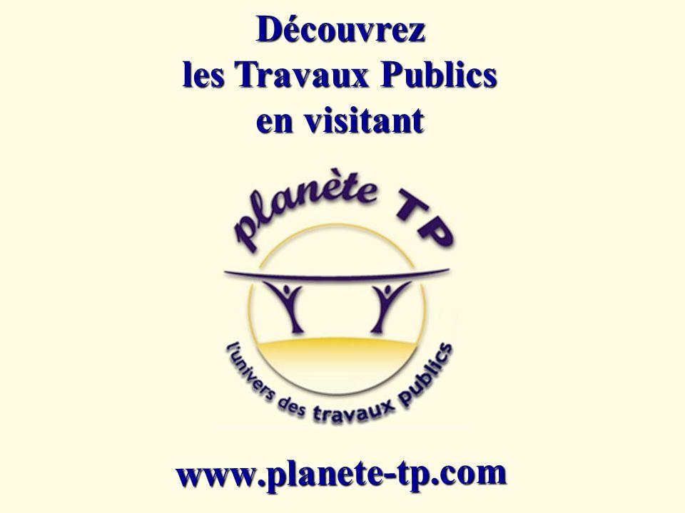 www.planete-tp.comDécouvrez les Travaux Publics en visitant