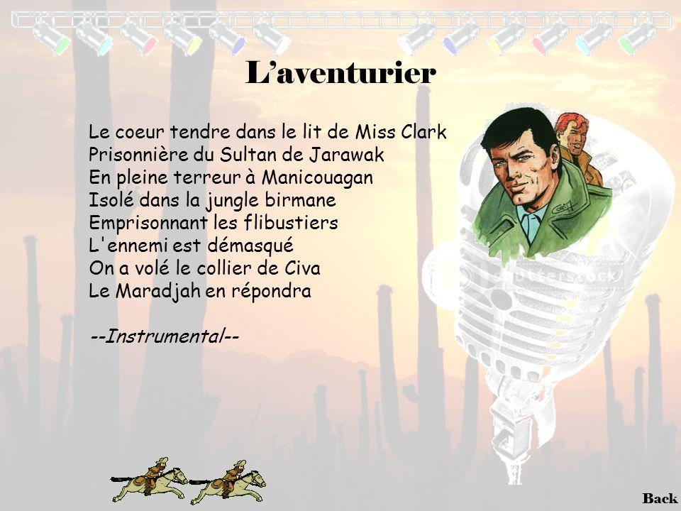 Back L'aventurier Le coeur tendre dans le lit de Miss Clark Prisonnière du Sultan de Jarawak En pleine terreur à Manicouagan Isolé dans la jungle birm