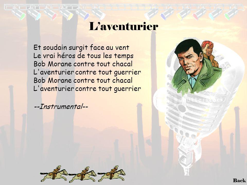 Back L'aventurier Et soudain surgit face au vent Le vrai héros de tous les temps Bob Morane contre tout chacal L'aventurier contre tout guerrier Bob M