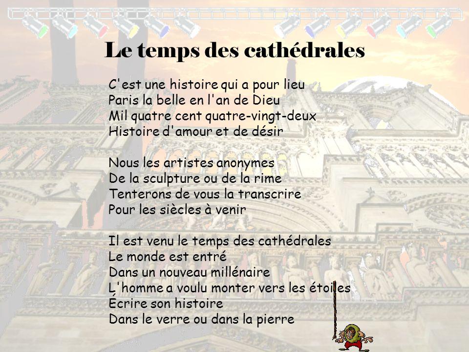 Back Le temps des cathédrales C'est une histoire qui a pour lieu Paris la belle en l'an de Dieu Mil quatre cent quatre-vingt-deux Histoire d'amour et