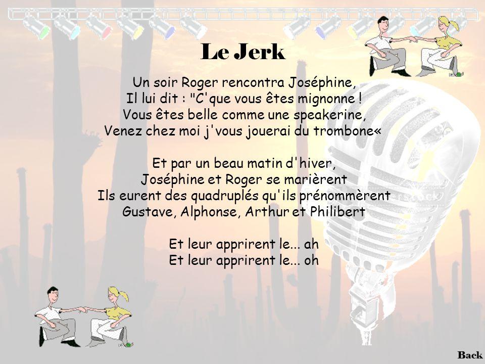 Back Le Jerk Un soir Roger rencontra Joséphine, Il lui dit :