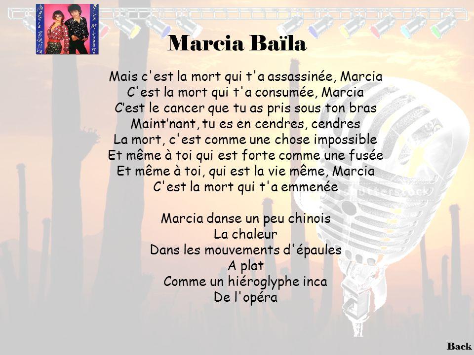 Back Marcia Baïla Mais c'est la mort qui t'a assassinée, Marcia C'est la mort qui t'a consumée, Marcia C'est le cancer que tu as pris sous ton bras Ma