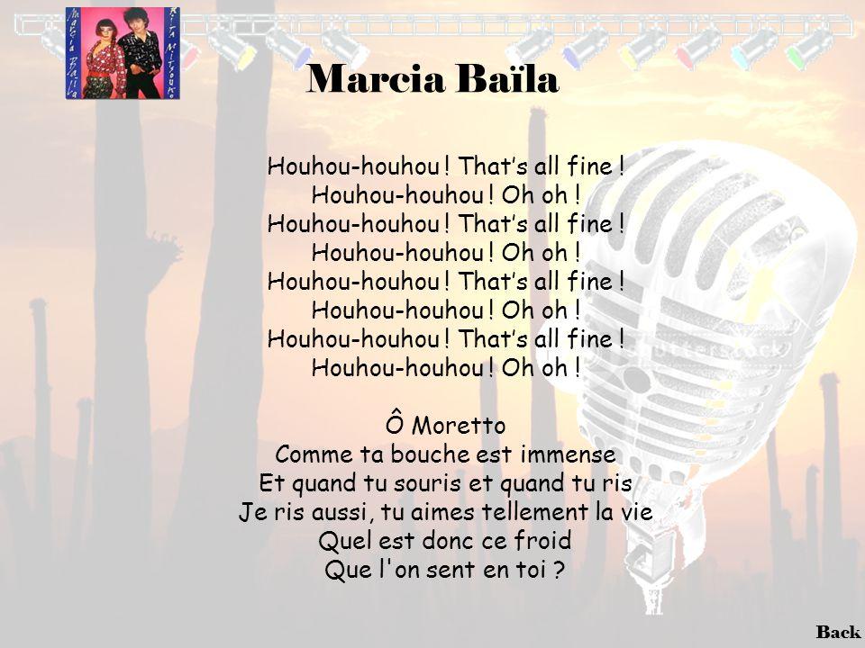 Back Marcia Baïla Houhou-houhou ! That's all fine ! Houhou-houhou ! Oh oh ! Houhou-houhou ! That's all fine ! Houhou-houhou ! Oh oh ! Houhou-houhou !