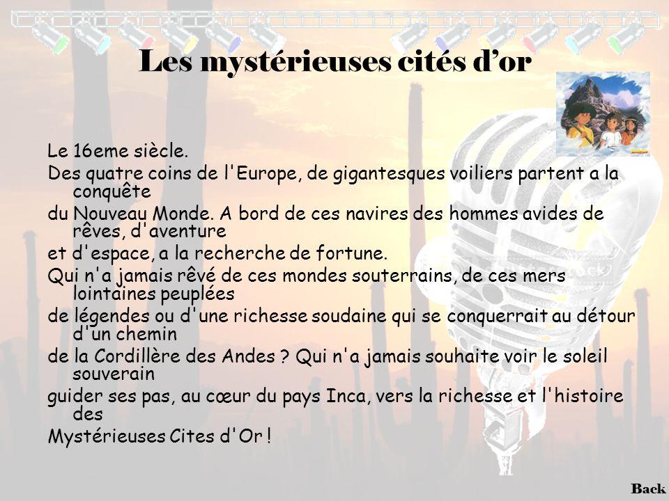 Back Les mystérieuses cités d'or Le 16eme siècle. Des quatre coins de l'Europe, de gigantesques voiliers partent a la conquête du Nouveau Monde. A bor