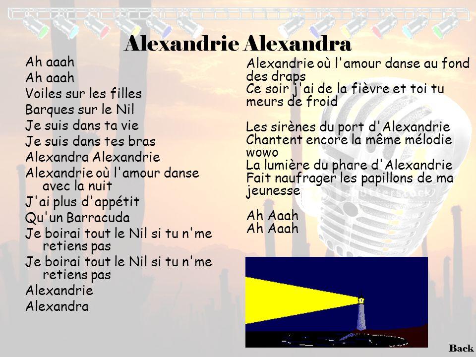 Back Alexandrie Alexandra Ah aaah Voiles sur les filles Barques sur le Nil Je suis dans ta vie Je suis dans tes bras Alexandra Alexandrie Alexandrie o