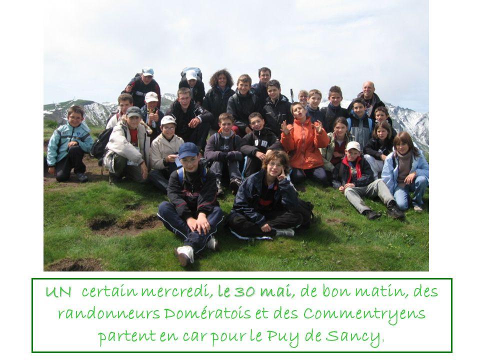 UN certain mercredi, l ll le 30 mai, de bon matin, des randonneurs Domératois et des Commentryens partent en car pour le Puy de Sancy,
