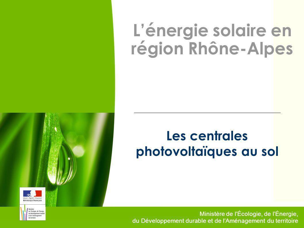 1 Ministère de l'Écologie, de l'Énergie, du Développement durable et de l'Aménagement du territoire L'énergie solaire en région Rhône-Alpes Les centra