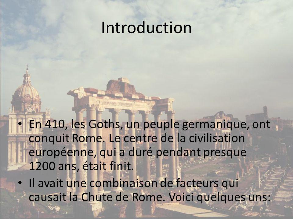 Introduction • En 410, les Goths, un peuple germanique, ont conquit Rome. Le centre de la civilisation européenne, qui a duré pendant presque 1200 ans