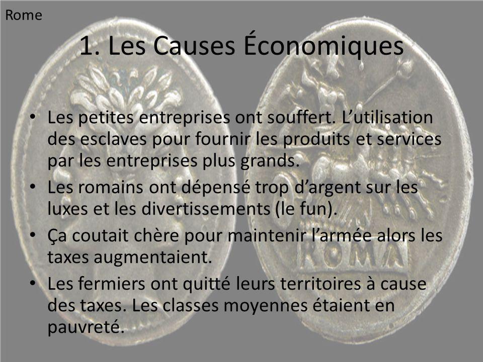 1. Les Causes Économiques • Les petites entreprises ont souffert. L'utilisation des esclaves pour fournir les produits et services par les entreprises