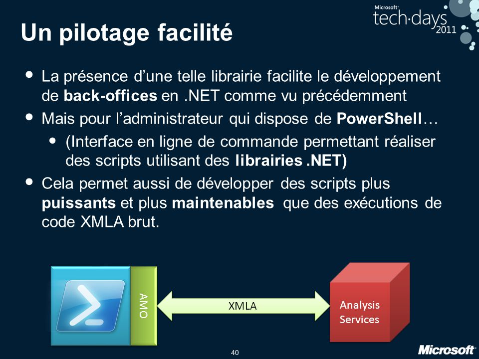 40 Un pilotage facilité • La présence d'une telle librairie facilite le développement de back-offices en.NET comme vu précédemment • Mais pour l'admin