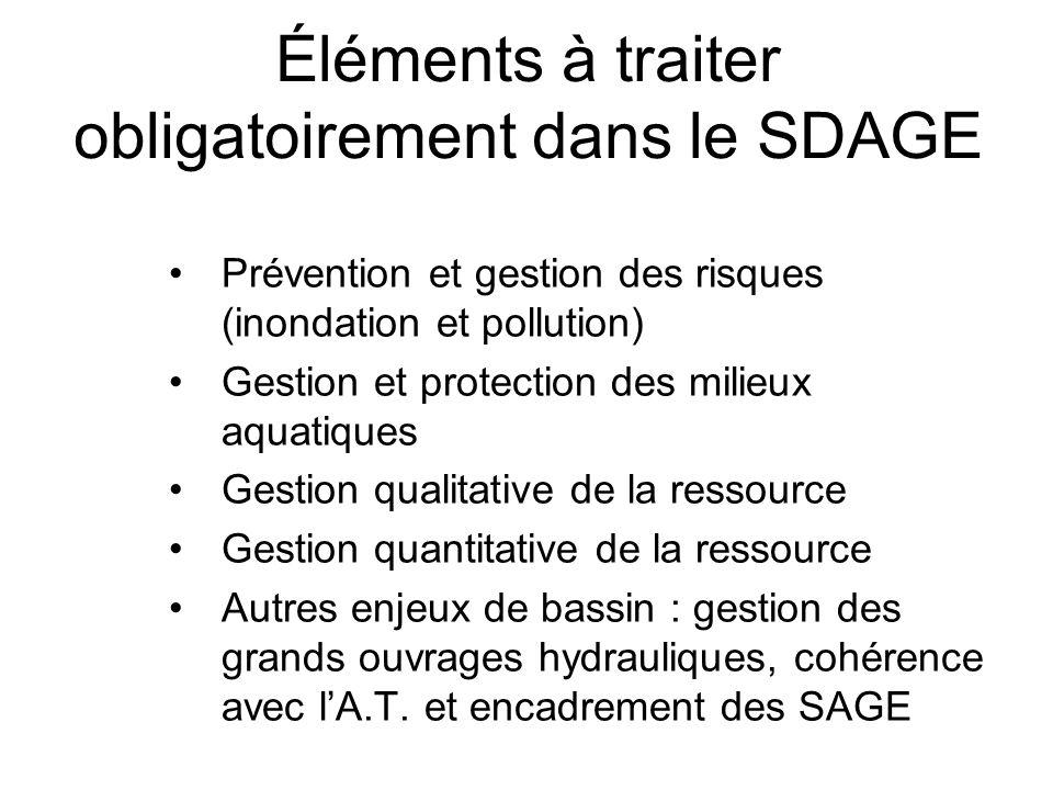 Éléments à traiter obligatoirement dans le SDAGE •Prévention et gestion des risques (inondation et pollution) •Gestion et protection des milieux aquat