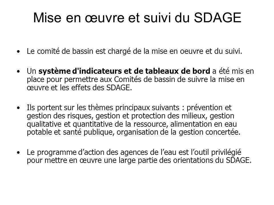 Mise en œuvre et suivi du SDAGE •Le comité de bassin est chargé de la mise en oeuvre et du suivi. •Un système d'indicateurs et de tableaux de bord a é