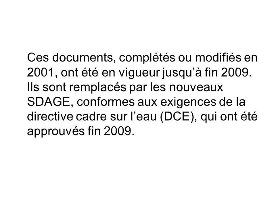 Ces documents, complétés ou modifiés en 2001, ont été en vigueur jusqu'à fin 2009. Ils sont remplacés par les nouveaux SDAGE, conformes aux exigences