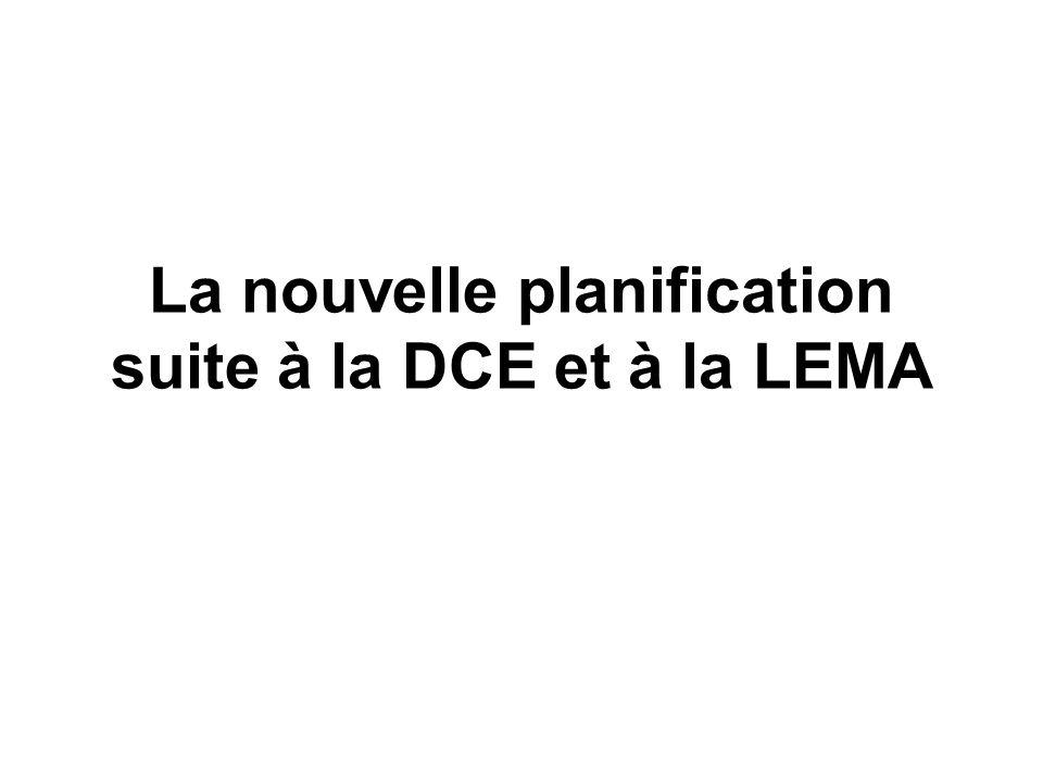 La nouvelle planification suite à la DCE et à la LEMA