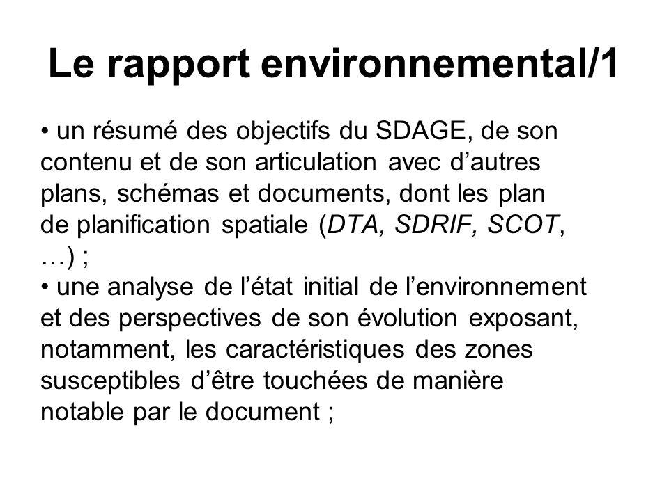 Le rapport environnemental/1 • un résumé des objectifs du SDAGE, de son contenu et de son articulation avec d'autres plans, schémas et documents, dont