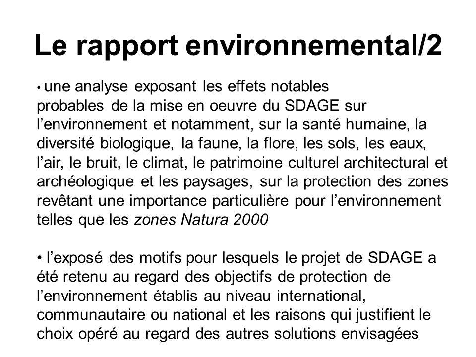 • une analyse exposant les effets notables probables de la mise en oeuvre du SDAGE sur l'environnement et notamment, sur la santé humaine, la diversit