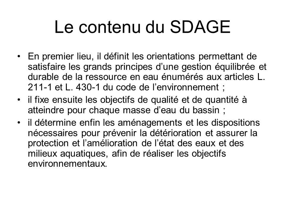 Le contenu du SDAGE •En premier lieu, il définit les orientations permettant de satisfaire les grands principes d'une gestion équilibrée et durable de