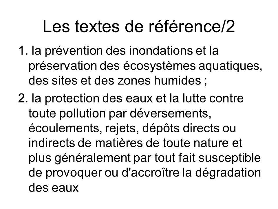 Les textes de référence/2 1. la prévention des inondations et la préservation des écosystèmes aquatiques, des sites et des zones humides ; 2. la prote