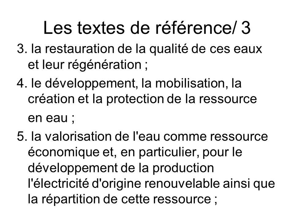 Les textes de référence/ 3 3. la restauration de la qualité de ces eaux et leur régénération ; 4. le développement, la mobilisation, la création et la