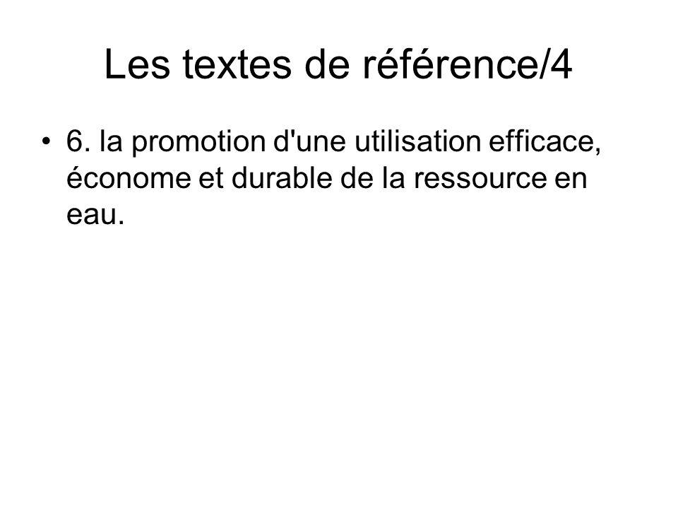 •6. la promotion d'une utilisation efficace, économe et durable de la ressource en eau. Les textes de référence/4