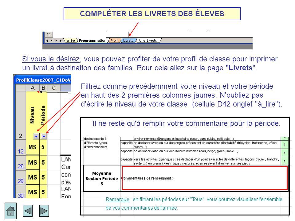 COMPLÉTER LES LIVRETS DES ÉLEVES Si vous le désirez, vous pouvez profiter de votre profil de classe pour imprimer un livret à destination des familles