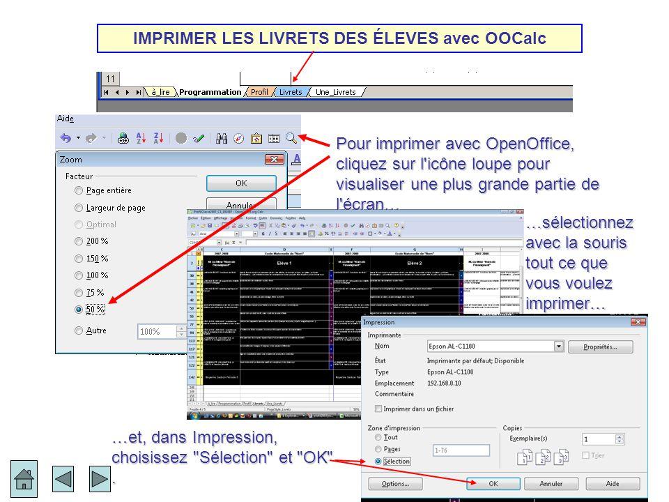IMPRIMER LES LIVRETS DES ÉLEVES avec OOCalc Pour imprimer avec OpenOffice, cliquez sur l'icône loupe pour visualiser une plus grande partie de l'écran