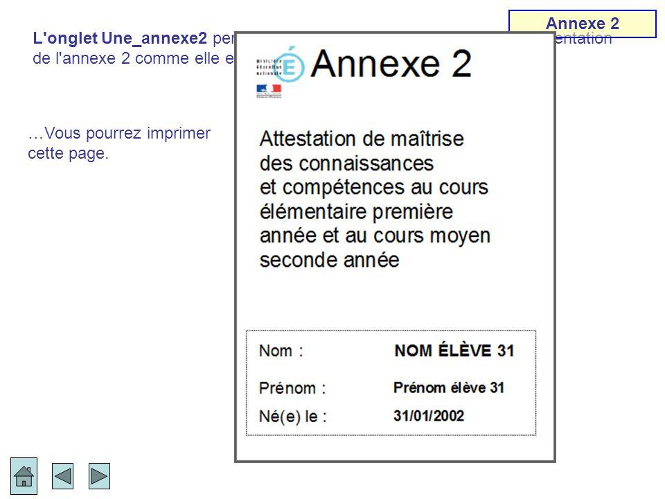 …Vous pourrez imprimer cette page. L'onglet Une_annexe2 permet simplement d'imprimer la page de présentation de l'annexe 2 comme elle est présentée da