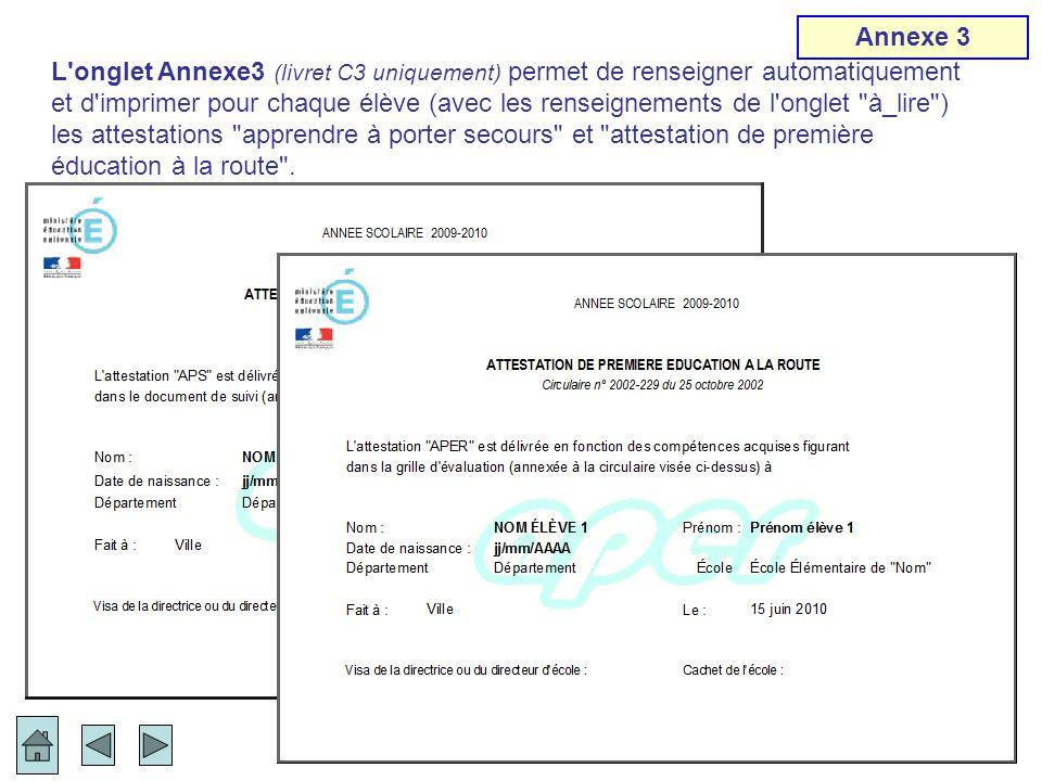 L'onglet Annexe3 (livret C3 uniquement) permet de renseigner automatiquement et d'imprimer pour chaque élève (avec les renseignements de l'onglet