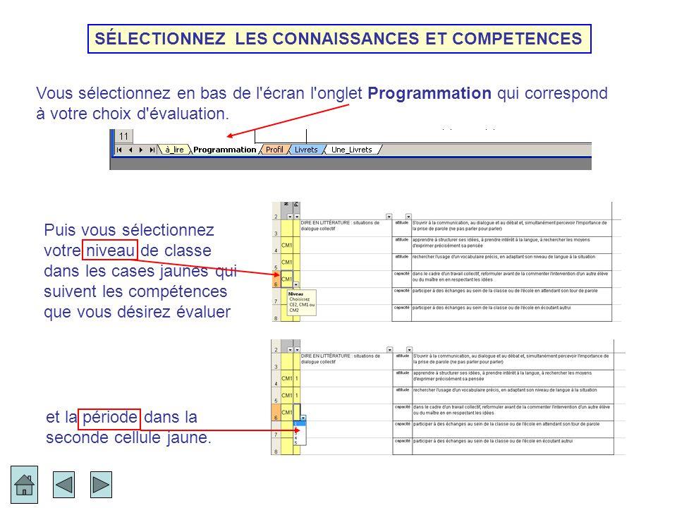 Vous sélectionnez en bas de l'écran l'onglet Programmation qui correspond à votre choix d'évaluation. SÉLECTIONNEZ LES CONNAISSANCES ET COMPETENCES Pu