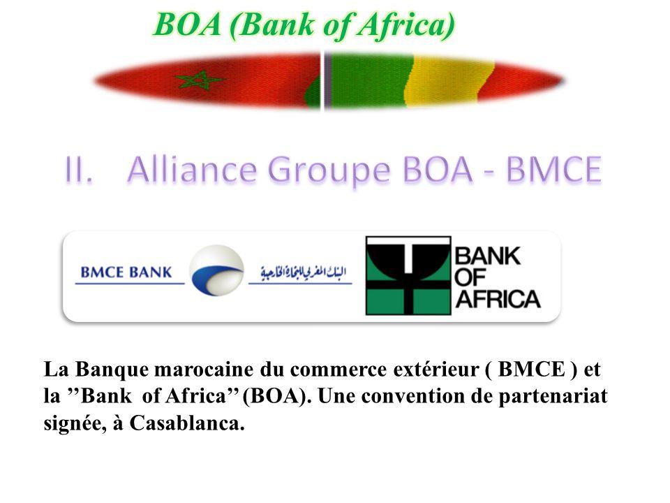 La Banque marocaine du commerce extérieur ( BMCE ) et la ''Bank of Africa'' (BOA). Une convention de partenariat signée, à Casablanca.