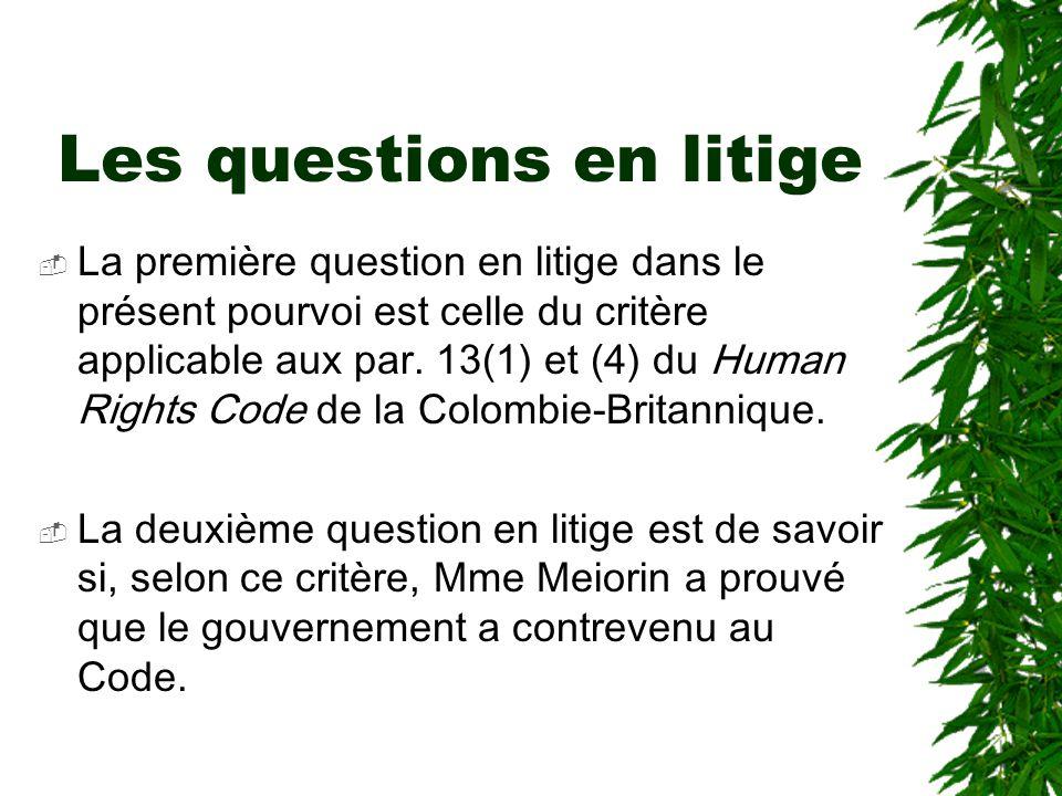 Les questions en litige  La première question en litige dans le présent pourvoi est celle du critère applicable aux par. 13(1) et (4) du Human Rights