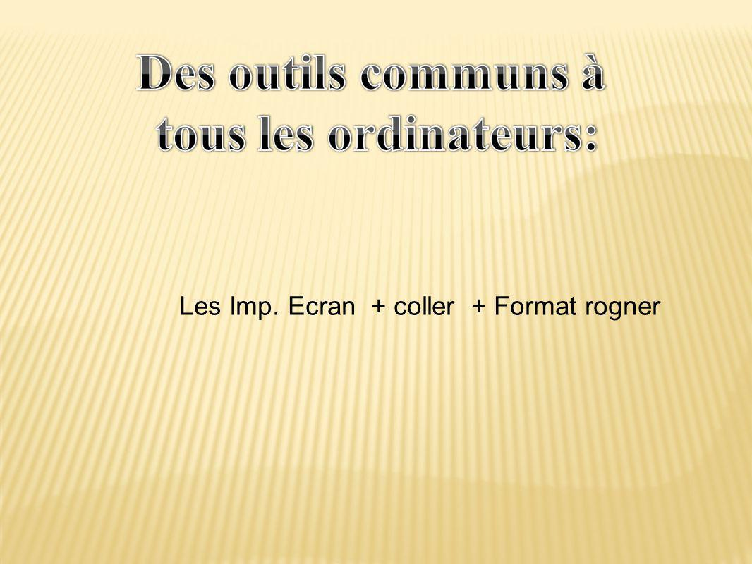 Les Imp. Ecran + coller + Format rogner