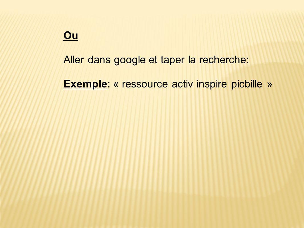 Ou Aller dans google et taper la recherche: Exemple: « ressource activ inspire picbille »