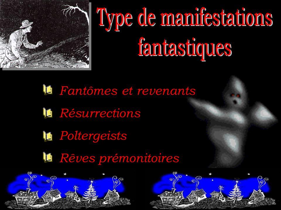 Fantômes et revenants Résurrections Poltergeists Rêves prémonitoires