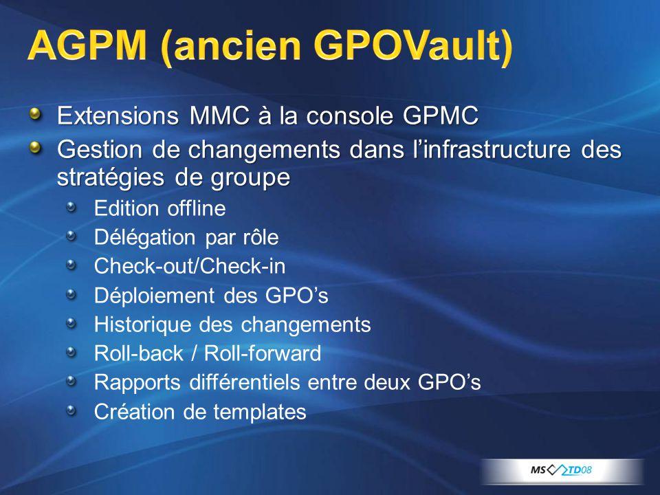 Extensions MMC à la console GPMC Gestion de changements dans l'infrastructure des stratégies de groupe Edition offline Délégation par rôle Check-out/C