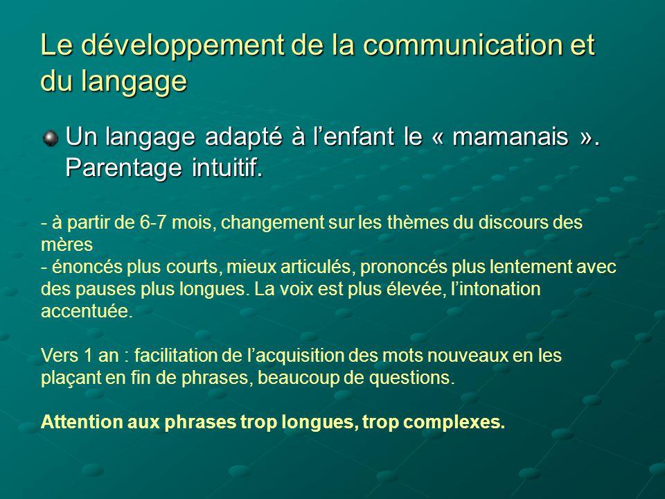 Le développement de la communication et du langage Les débuts de la communication intentionnelle: à partir de 8 mois, causalité interpersonnelle.