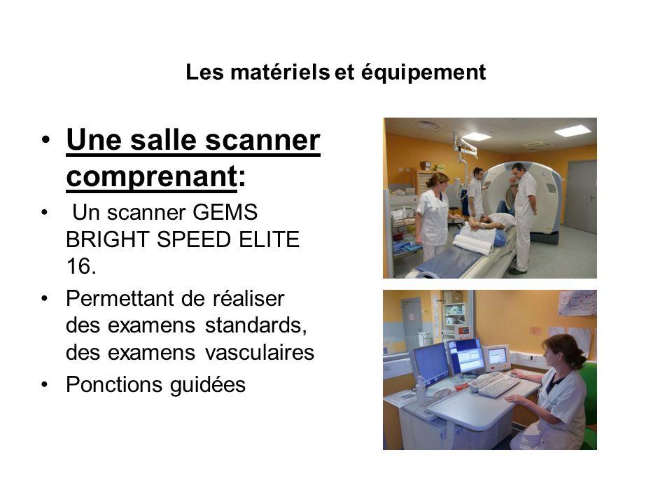 Les matériels et équipement •Une salle scanner comprenant: • Un scanner GEMS BRIGHT SPEED ELITE 16.