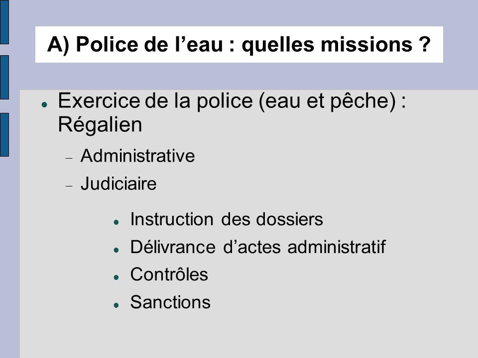  Exercice de la police (eau et pêche) : Régalien  Administrative  Judiciaire A) Police de l'eau : quelles missions .