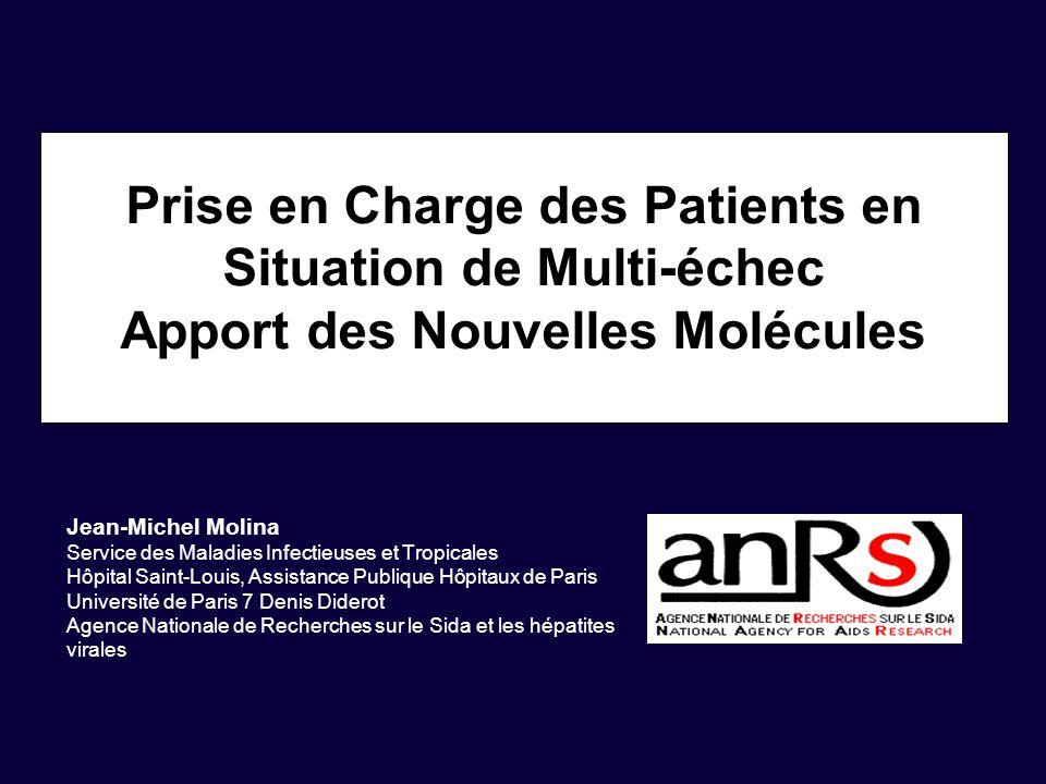Prise en Charge des Patients en Situation de Multi-échec Apport des Nouvelles Molécules Jean-Michel Molina Service des Maladies Infectieuses et Tropic
