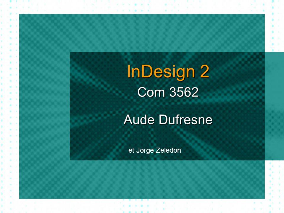 InDesign 2 Com 3562 Aude Dufresne et Jorge Zeledon