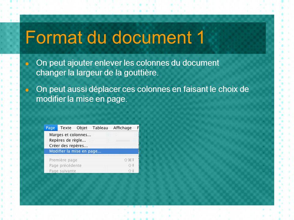 Format du document 1  On peut ajouter enlever les colonnes du document changer la largeur de la gouttière.