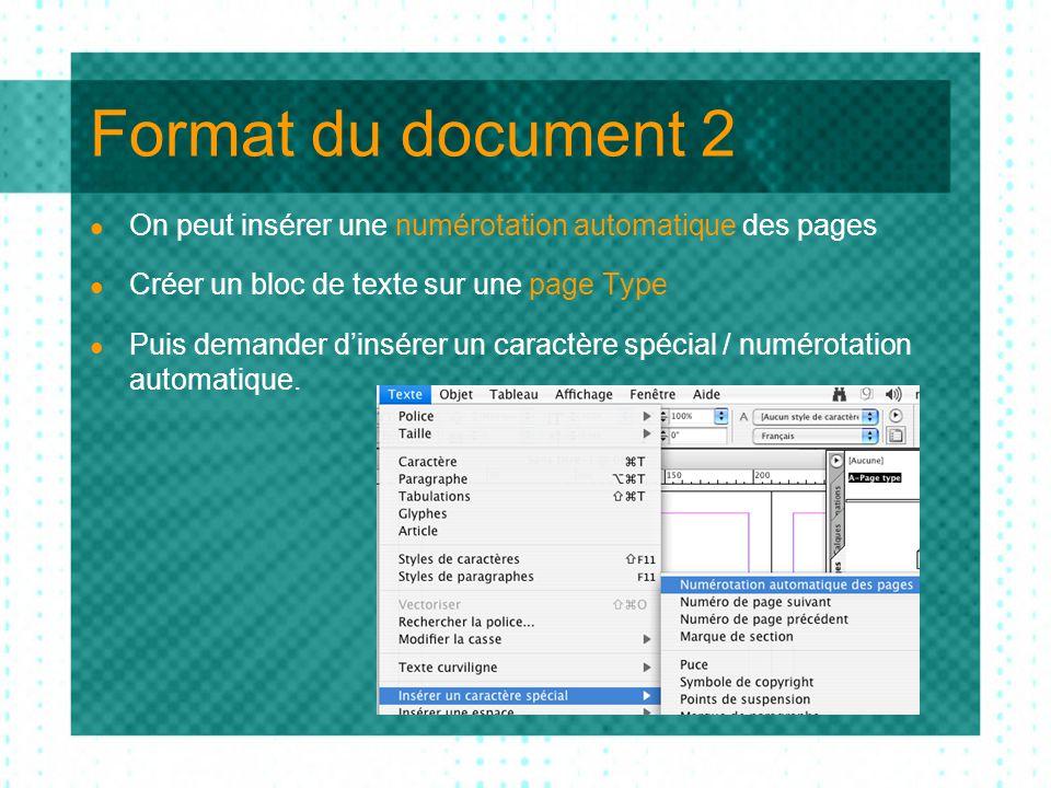 Format du document 3  Enfin il est parfois utile d'aller dans l'éditeur de texte  pour facilement corriger le français..